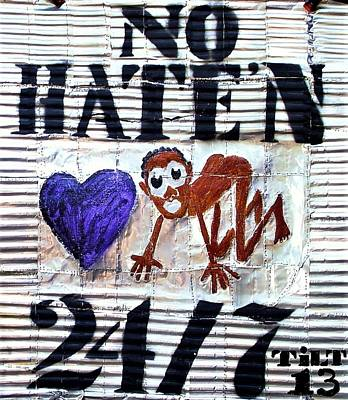 Mixed Media - No Hate'n by William Tilton