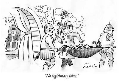 Drawing - No Legitimacy Jokes by Mike Twohy