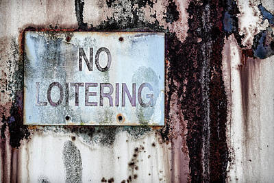 Dumpster Photograph - No Loitering Sign On Trash Bin by Carol Leigh