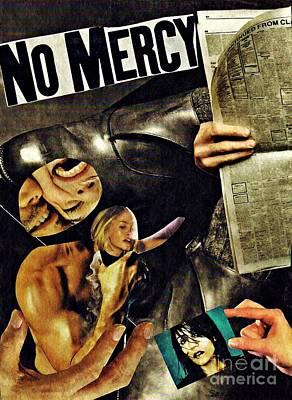 Emotion Mixed Media - No Mercy by Sarah Loft