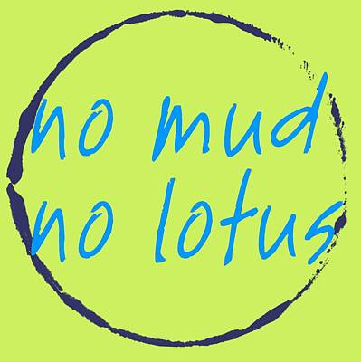 Digital Art - No Mud No Lotus Green by Julie Niemela