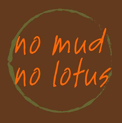 Digital Art - No Mud No Lotus by Julie Niemela