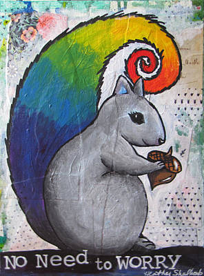 Mixed Media - No Need To Worry Squirrel by Heather Shalhoub