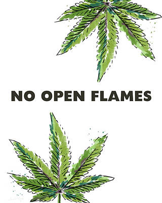 Weed Mixed Media - No Open Flames Sign- Art By Linda Woods by Linda Woods