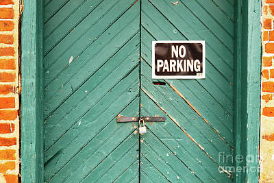 Photograph - No Parking Warehouse Door by George Sheldon