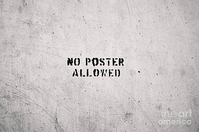 Photograph - No Poster Allowed by Dean Harte