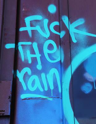 Profanity Photograph - No Rain by Jerry Cordeiro