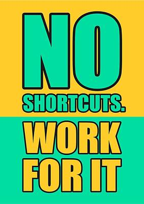Business Digital Art - No Shortcuts Work For It Corporate Start-up Quotes Poster by Lab No 4