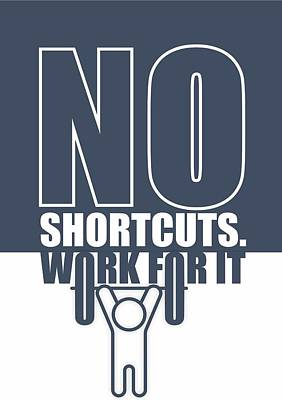 Shirt Digital Art - No Shortcuts Work For It Gym Motivational Quotes Poster by Lab No 4