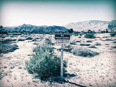 Photograph - No Trespassing In Deserted Desert by Amyn Nasser