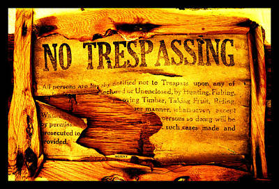 Photograph - No Trespassing Then Or Now by Susanne Still