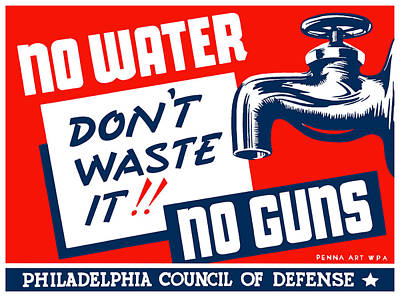 United States Mixed Media - No Water No Guns - Wpa by War Is Hell Store