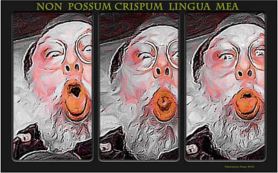 Digital Art - Non Possum Crispum Lingua Mea by Tobeimean Peter