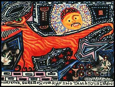 Hispanic Art Mixed Media - Nortenos Surenos Viva Rufino Tamayo Simon by Peter Gumaer Ogden