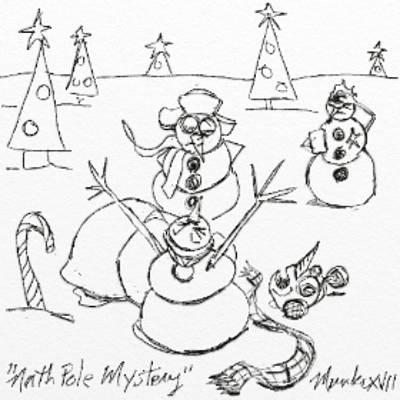Drawing - North Pole Mystery by John Stillmunks