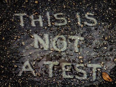 Photograph - Not A Test by Randy Sylvia