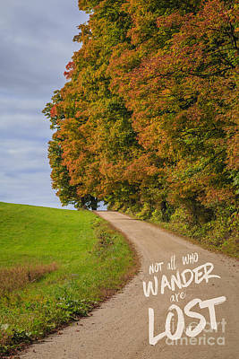 Back Road Photograph - Not All Who Wander Are Lost by Edward Fielding