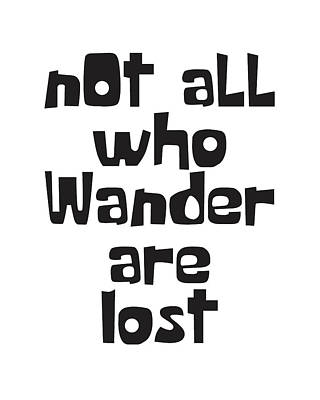Tolkien Mixed Media - Not All Who Wander Are Lost by Studio Grafiikka