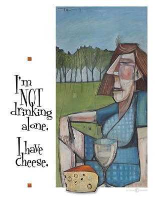 Painting - Not Drinking Alone Cheese Poster by Tim Nyberg