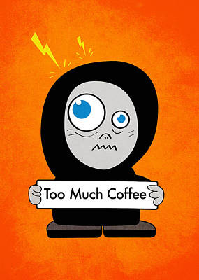 Not Too Much Coffee Art Print