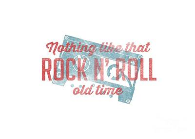 Drawing - Nothing Like That Old Time Rock And Roll Tee White by Edward Fielding