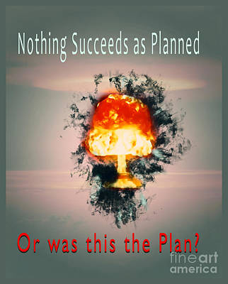 Apocalyptic Digital Art - Nothing Succeeds As Planned  by Humorous Quotes
