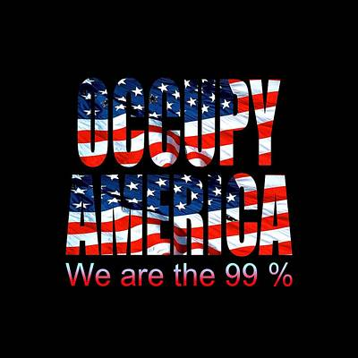 Mixed Media - Occupy America 99 Percent Design by Art America Gallery Peter Potter