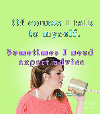 Knockout Digital Art - Of Course I Talk To Myself. Sometimes I Need Expert Advice by Humorous Quotes