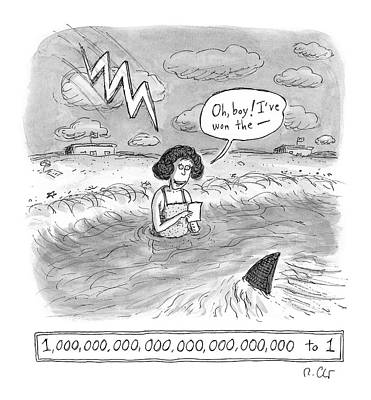 1 Drawing - Oh Boy I've Won The - 1,000,000,000,000,000,000,000,000 To 1 by Roz Chast