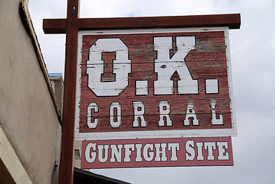 Photograph - Ok Corral Sign Tombstone by Mary Bedy