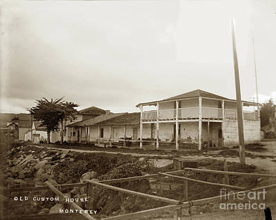 Photograph - Old Custom House, Built In 1827, Is The Oldest Government Building In Calif. 1900 by California Views Mr Pat Hathaway Archives