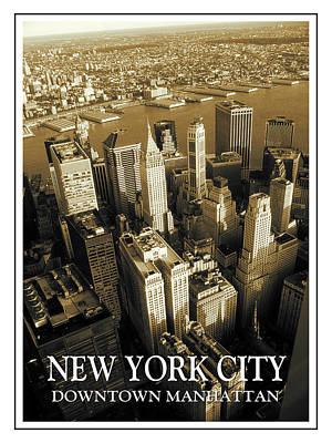 Photograph - Old New York City Downtown Manhattan Poster by Art America Gallery Peter Potter