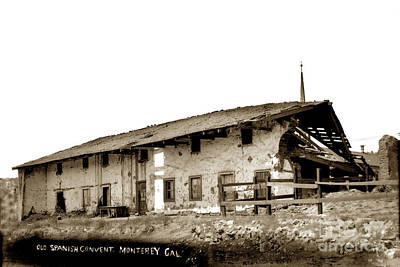 Photograph - Old Spanish Convent, Monterey Circa 1898 by California Views Mr Pat Hathaway Archives