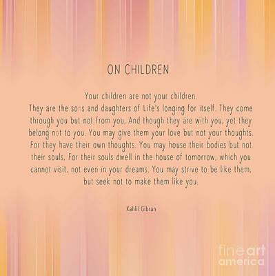 Kahlil Gibran Digital Art - On Children By Kahlil Gibran by Liesl Marelli