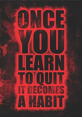 Skin Digital Art - Once You Learn To Quit It Becomes A Habit Gym Motivational Quotes Poster by Lab No 4