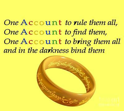 One Account To Rule Them All Art Print by Ilan Rosen