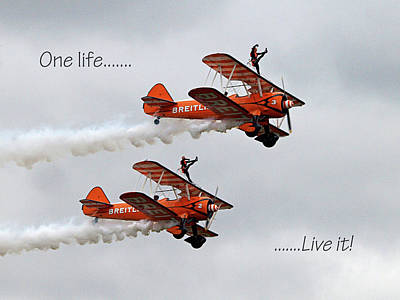 Photograph - One Life - Live It - Wing Walkers by Gill Billington