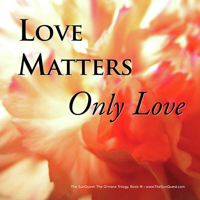 Photograph - Only Love Matters by Mark David Gerson