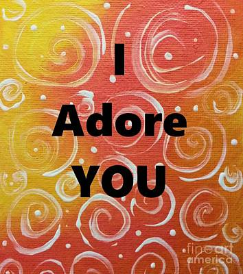 Painting - Orange Julius I Adore You by Jackie Carpenter