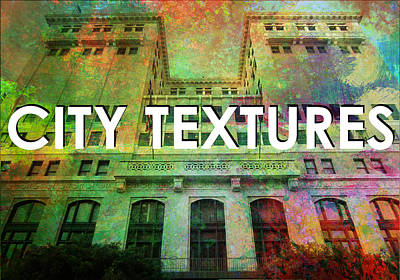 Mixed Media - Organic City Textures by John Fish