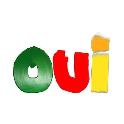 Digital Art - OUI by Bill Owen