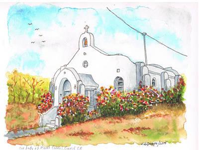 Carmel Mission Painting - Our Lady Of Mount Carmel Catholic Church, Carmel,california by Carlos G Groppa