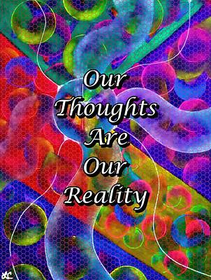 Our Thoughts Are Our Reality Original