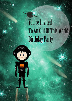 Mixed Media - Out Of This World Birthday Party Invitation by Rosalie Scanlon
