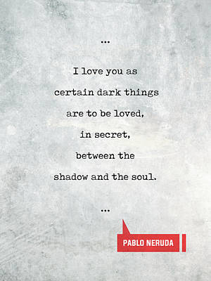 Mixed Media - Pablo Neruda Quotes 1 - Love Quotes - Book Lover Gifts - Typewriter Quotes by Studio Grafiikka