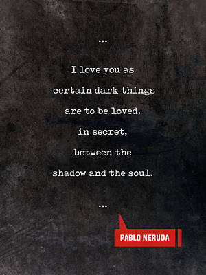 Mixed Media - Pablo Neruda Quotes - Love Quotes - Book Lover Gifts - Typewriter Quotes by Studio Grafiikka