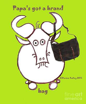 Painting - Papa's Got A Brand Gnu Bag by Denise Railey