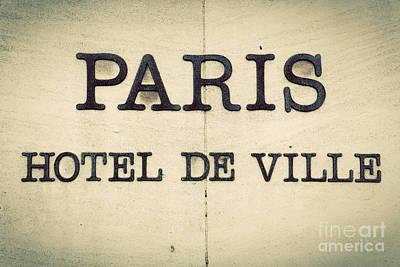 Inscription Photograph - Paris Hotel De Ville - Parisian City Hall Inscription On The Building. Vintage by Michal Bednarek