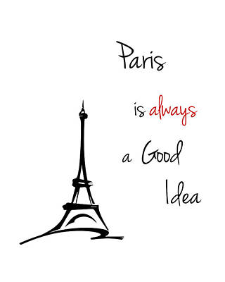 Photograph - Paris Is Always A Good Idea by Gigi Ebert