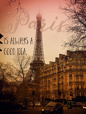Eiffel Tower Mixed Media - Paris Is Always A Good Idea, Text Art, Eiffel Tower by Tina Lavoie